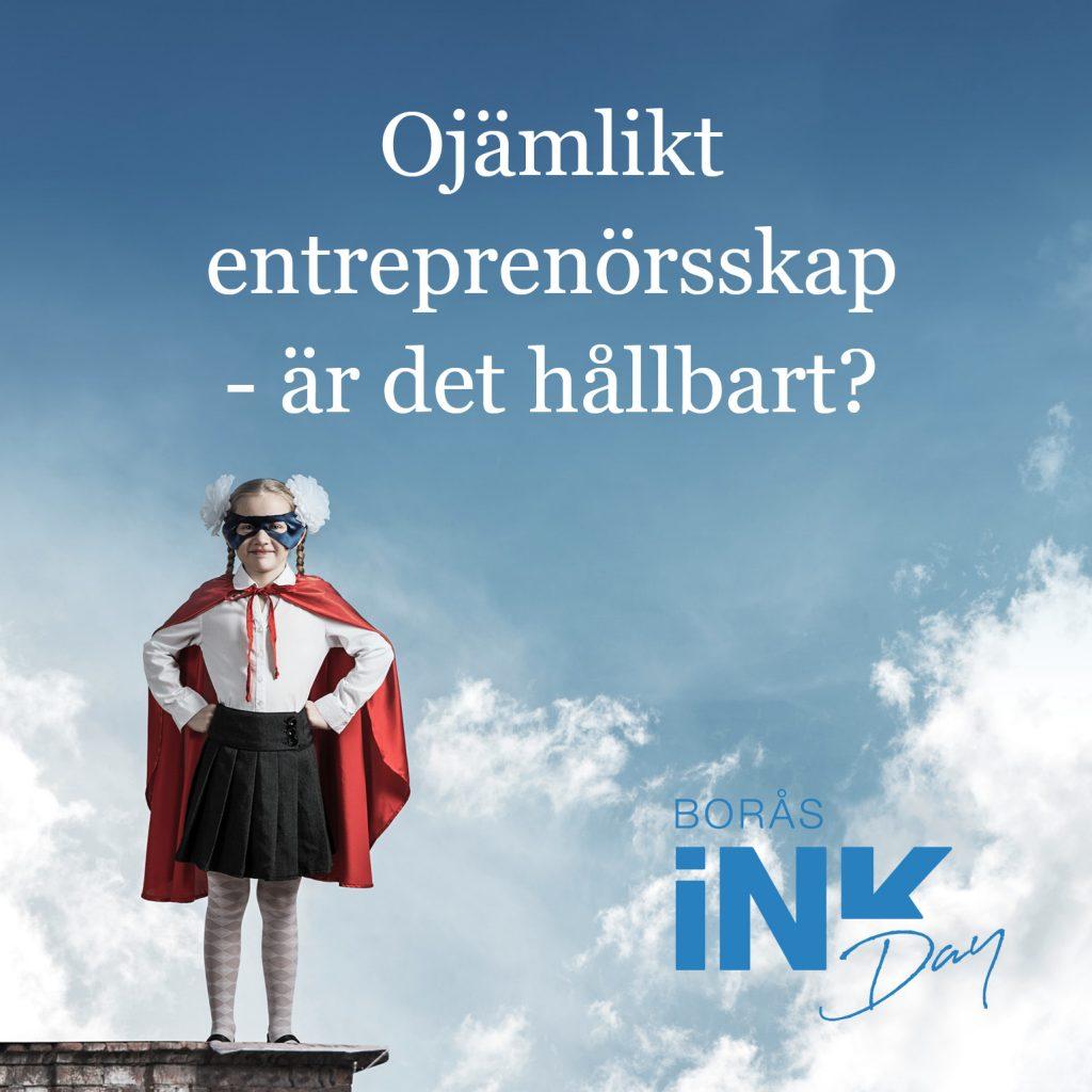 https://www.teko.se/aktuellt/kalendarium/ink-day-ojamlikt-entreprenorskap-ar-det-hallbart-2021/